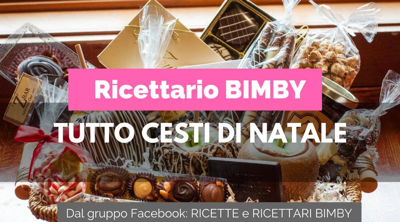 Regali Di Natale Fatti Con Il Bimby.Regali Per Cesti Natalizi Bimby 20 Ricette Food Blog